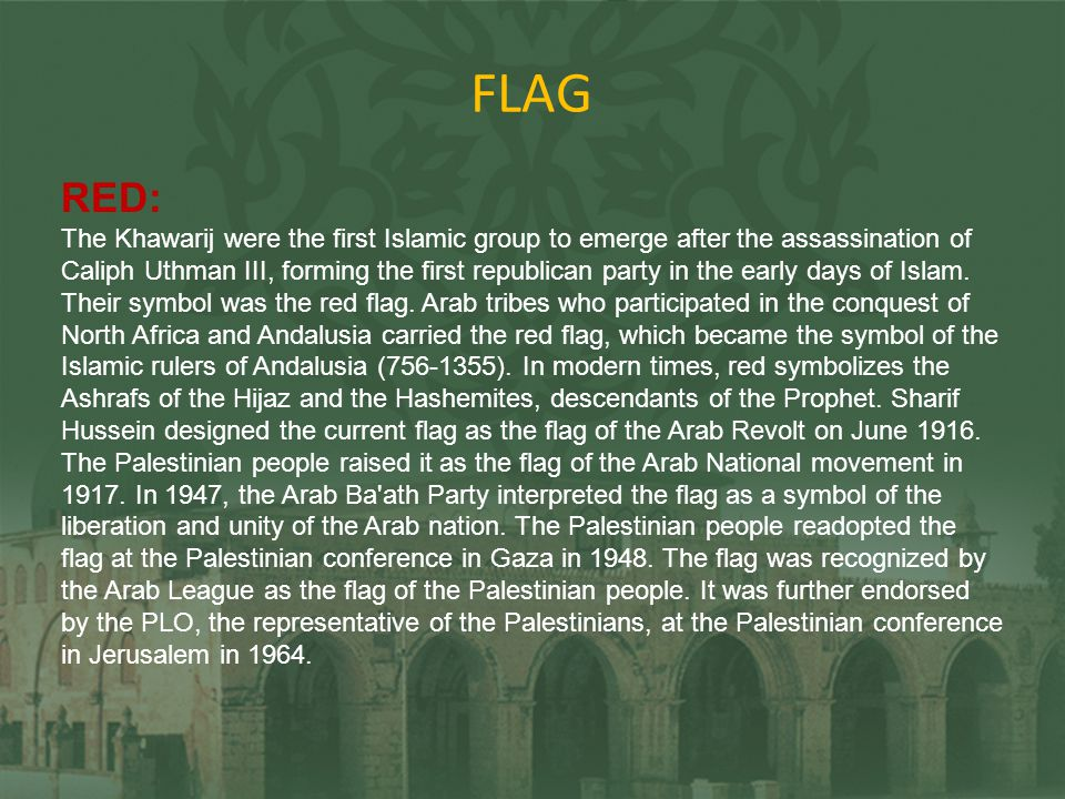 FLAG BLACK: The Prophet Mohammad (570-632) In the seventh century, with the rise of Islam and subsequent liberation of Mecca, two flags - one white, one black - were carried.