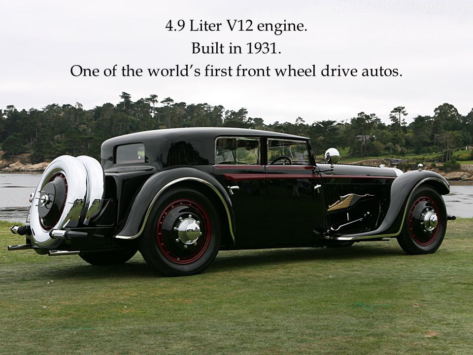 4.9 Liter V12 engine. Built in 1931. One of the worlds first front wheel drive autos.