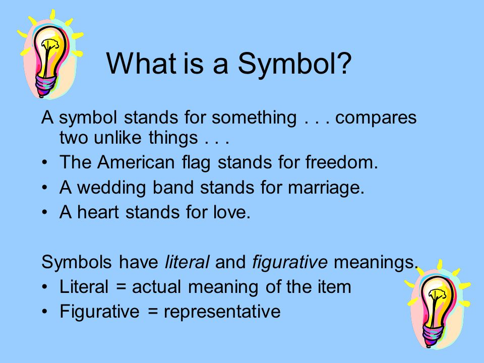 Identifying a Symbol 1.Look for clues at the beginning and end of the story, and everywhere in between.
