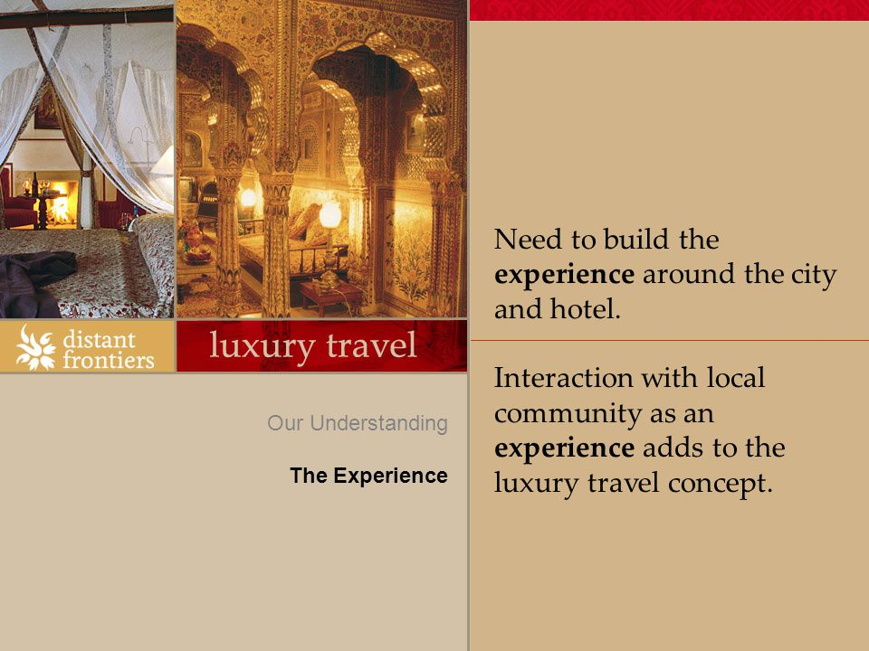 Need to build the experience around the city and hotel.