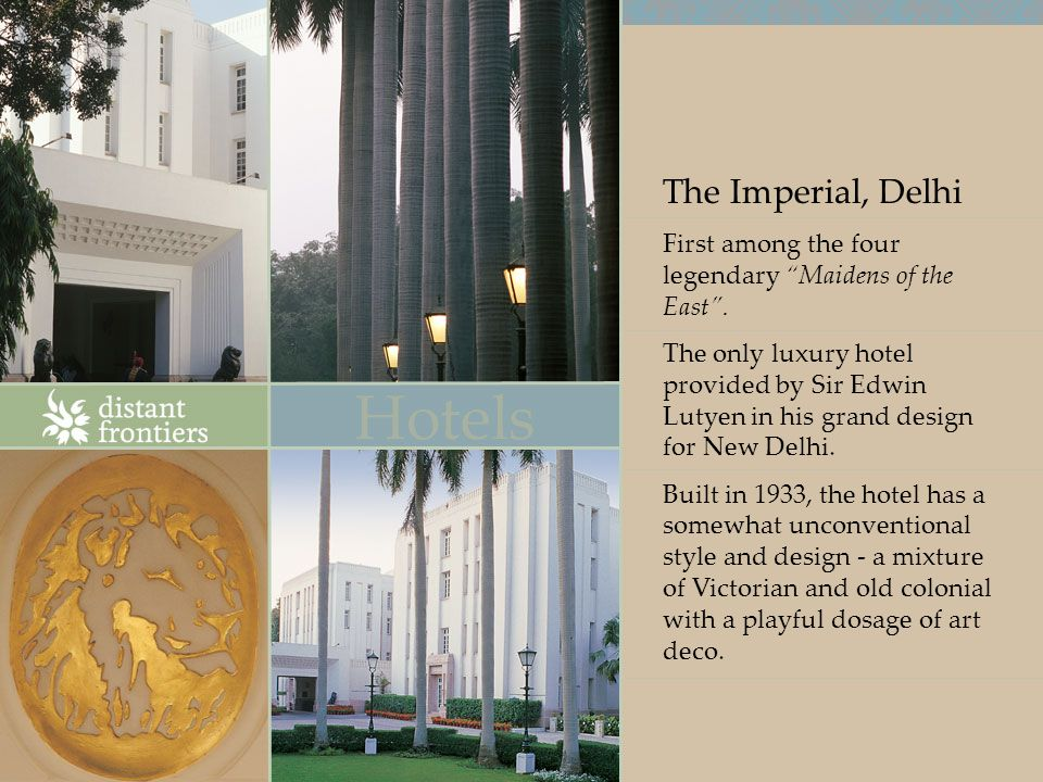 The Imperial, Delhi First among the four legendary Maidens of the East.