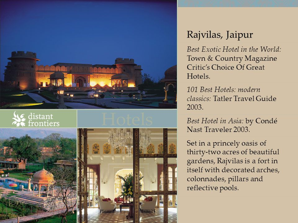 Rajvilas, Jaipur Best Exotic Hotel in the World: Town & Country Magazine Critics Choice Of Great Hotels.