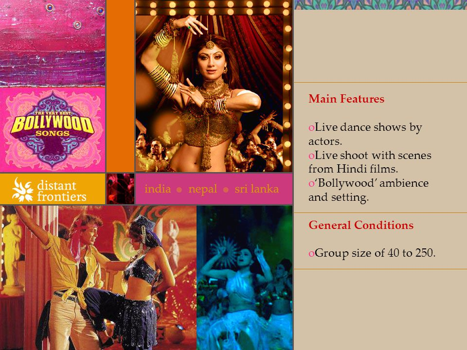 Main Features oLive dance shows by actors. oLive shoot with scenes from Hindi films.