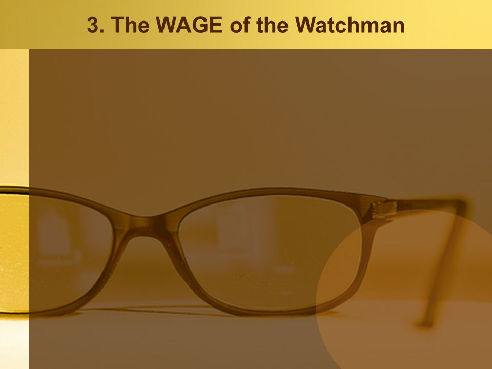 3. The WAGE of the Watchman