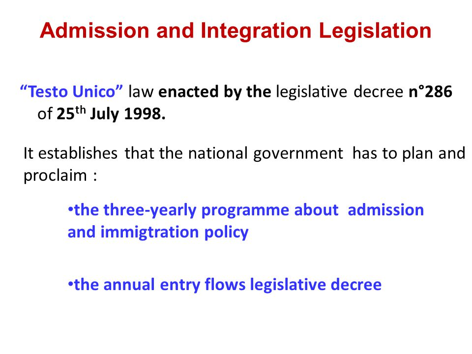 It was modified by the: – Law n.189 of 30 th July 2002 called Bossi-Fini – law n.