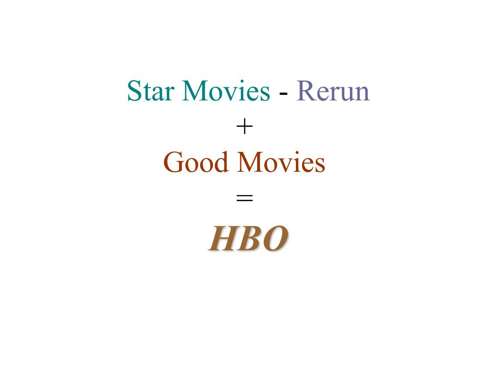 Star Movies - Rerun + Good Movies = HBO