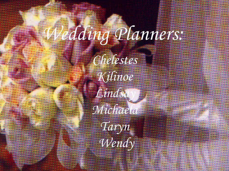 Wedding Planners: Chelestes Kilinoe Lindsay Michaela Taryn Wendy