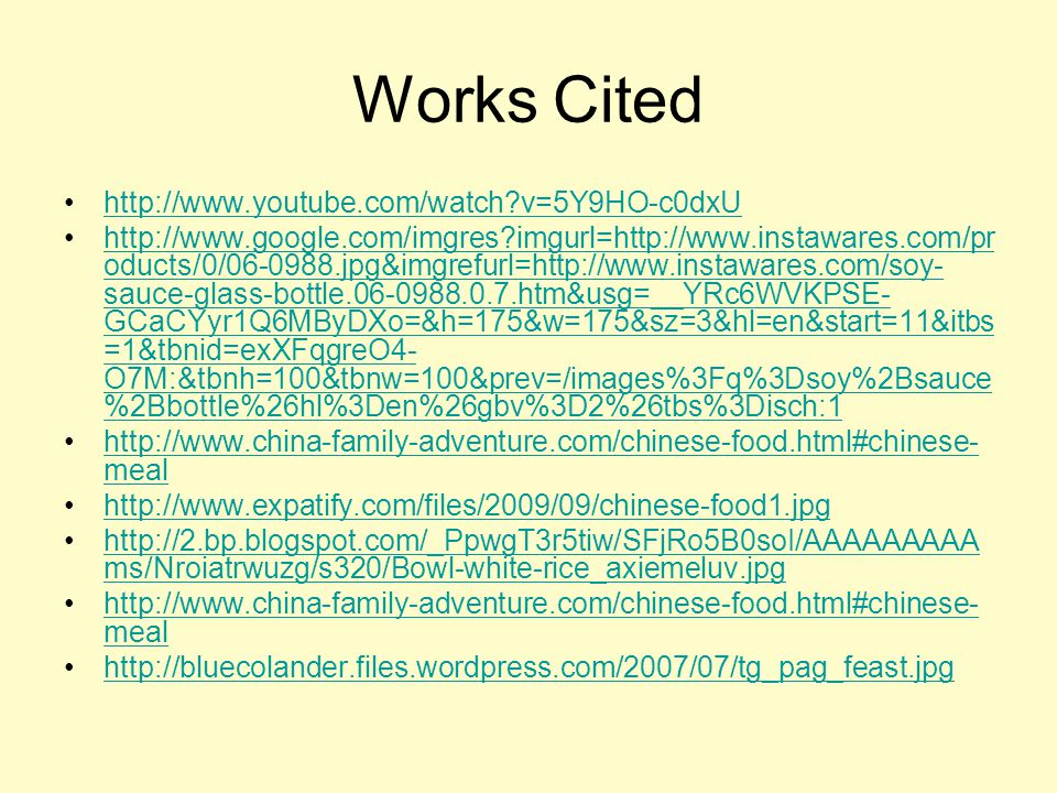 Works Cited http://www.youtube.com/watch?v=5Y9HO-c0dxU http://www.google.com/imgres?imgurl=http://www.instawares.com/pr oducts/0/06-0988.jpg&imgrefurl