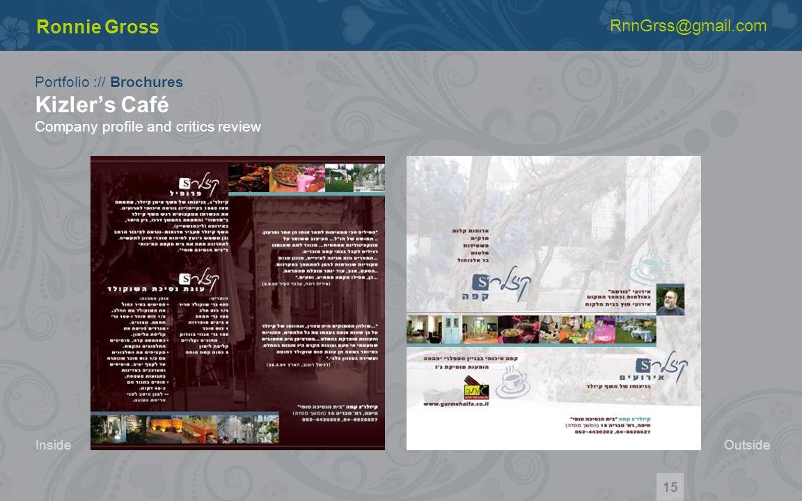 Portfolio :// Brochures Kizlers Café Company profile and critics review Ronnie Gross RnnGrss@gmail.com Inside 15 Outside