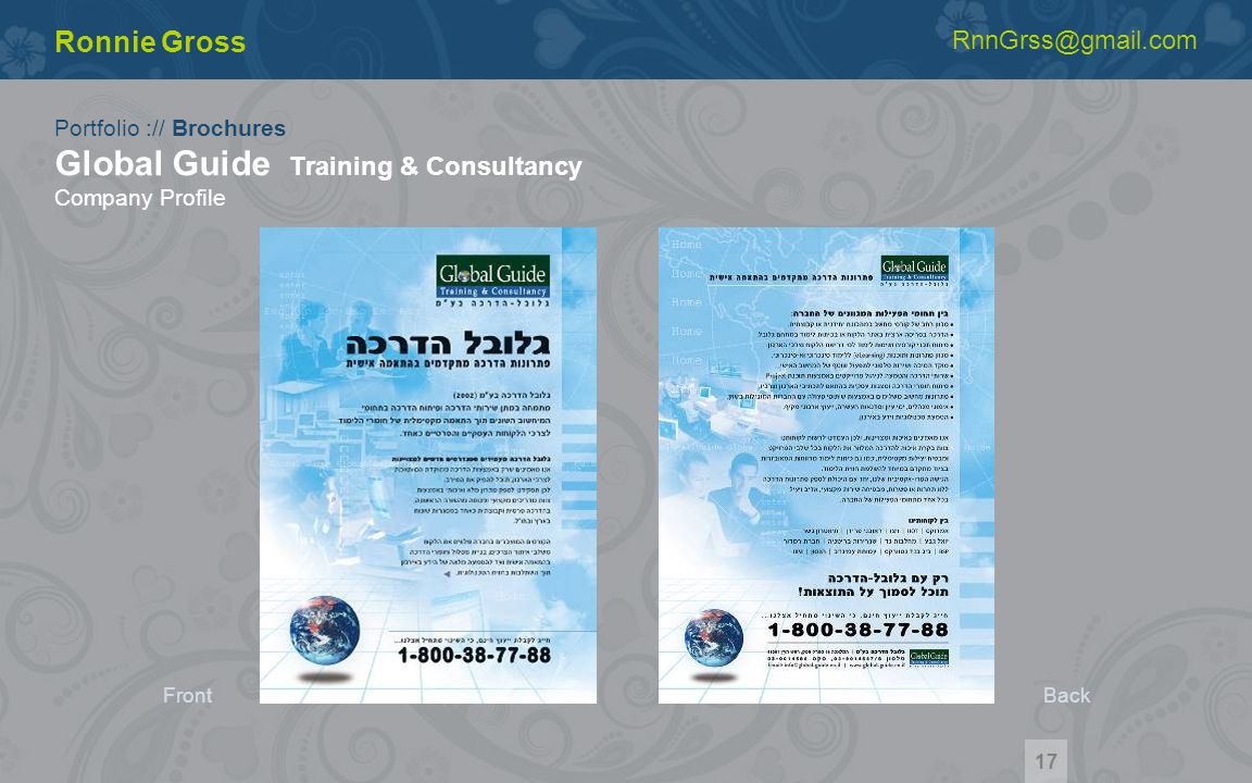 Portfolio :// Brochures Global Guide Training & Consultancy Company Profile Ronnie Gross RnnGrss@gmail.com 17 FrontBack