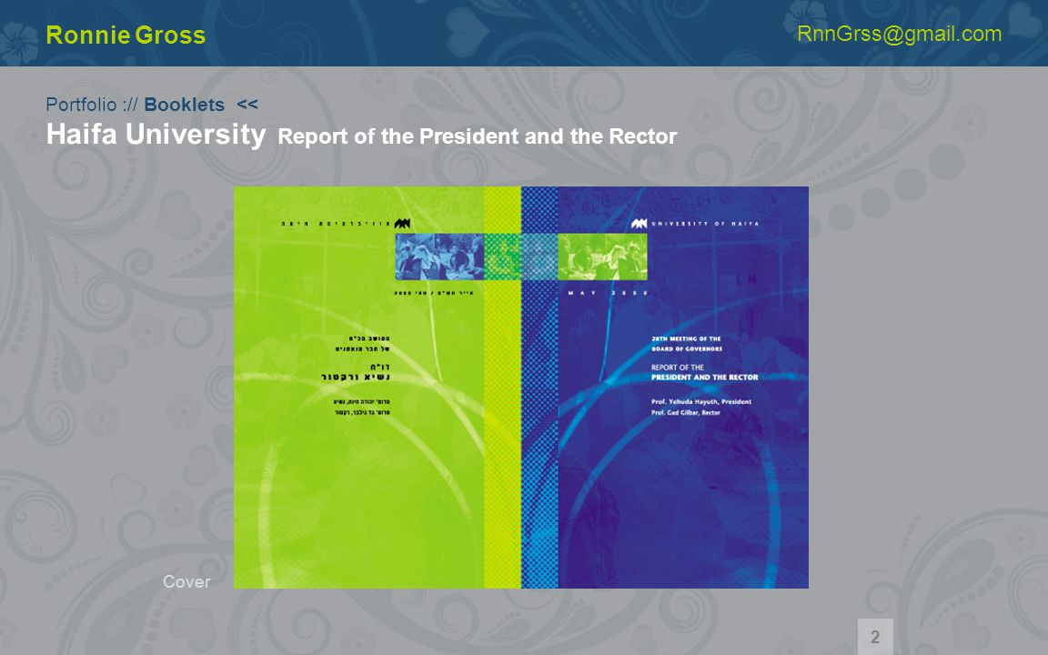 Portfolio :// Booklets << Haifa University Report of the President and the Rector Ronnie Gross RnnGrss@gmail.com Cover 2