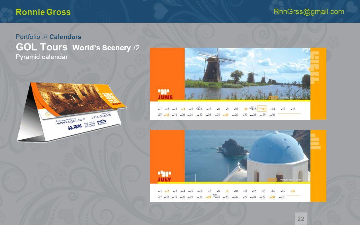 Portfolio :// Calendars GOL Tours Worlds Scenery /2 Pyramid calendar Ronnie Gross RnnGrss@gmail.com 22