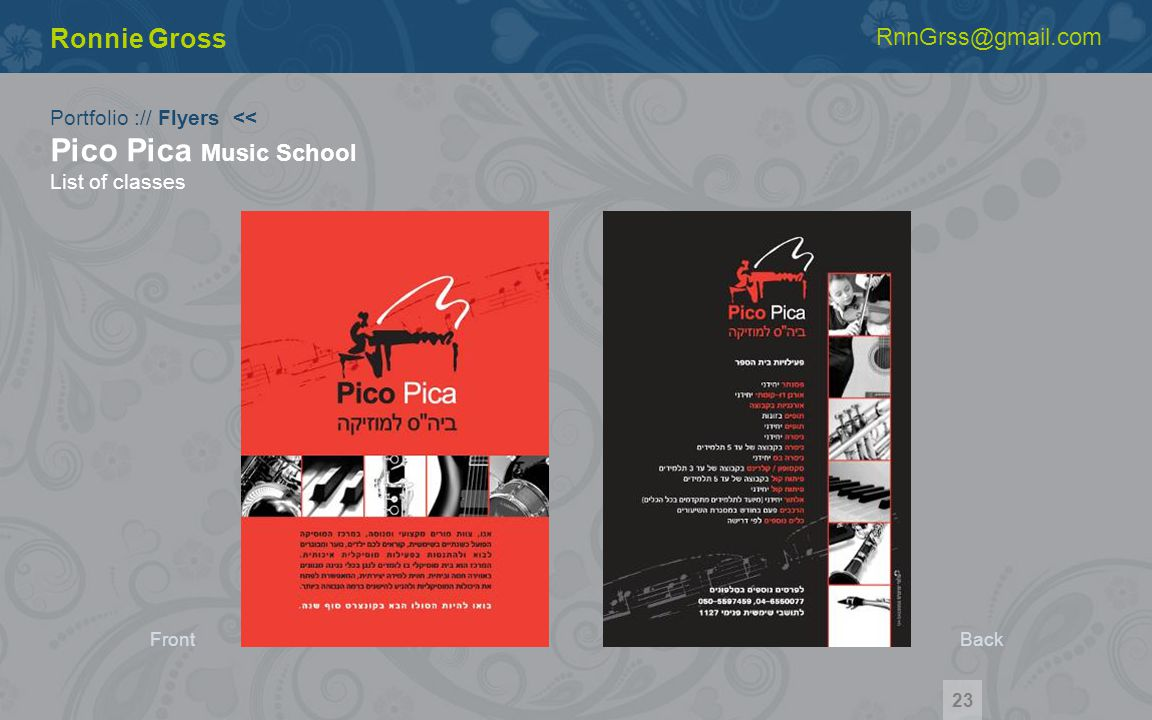 Portfolio :// Flyers << Pico Pica Music School List of classes Ronnie Gross RnnGrss@gmail.com 23 FrontBack