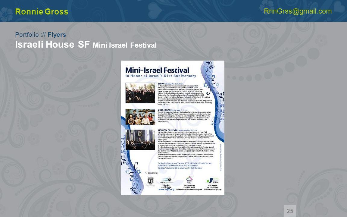 Portfolio :// Flyers Israeli House SF Mini Israel Festival Ronnie Gross RnnGrss@gmail.com 25