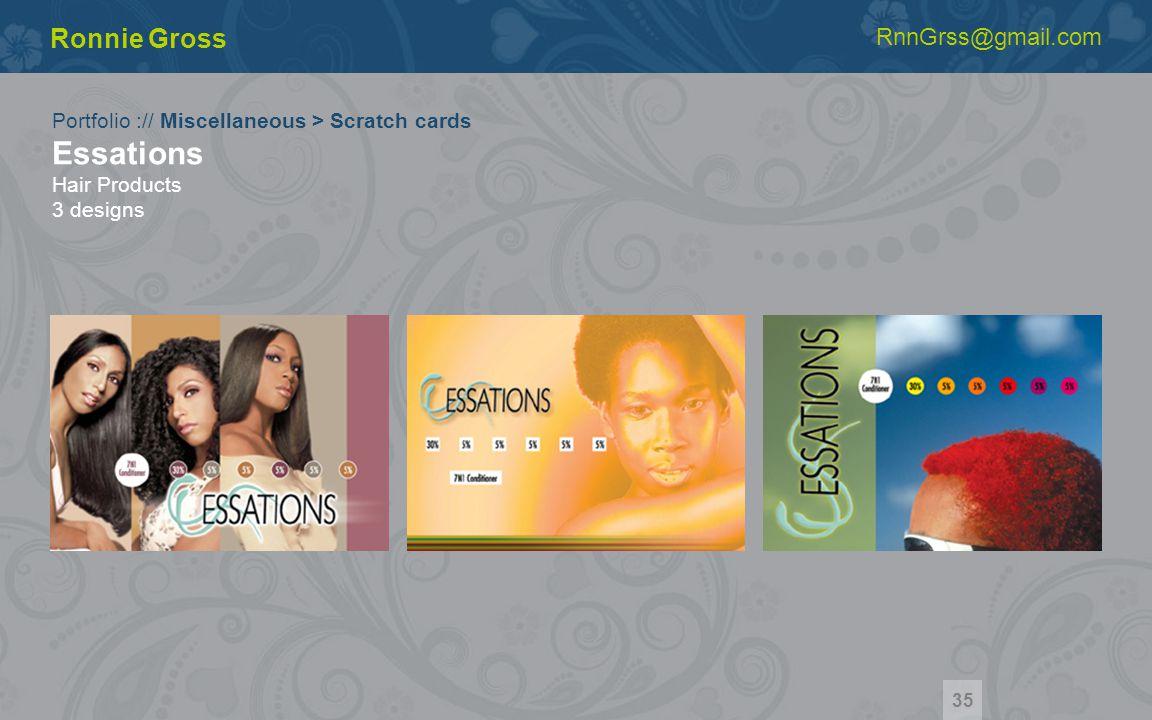Portfolio :// Miscellaneous > Scratch cards Essations Hair Products 3 designs Ronnie Gross RnnGrss@gmail.com 35