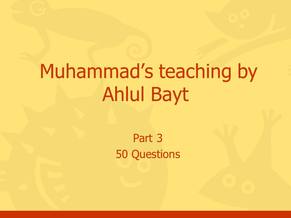 Part 3 50 Questions Muhammads teaching by Ahlul Bayt
