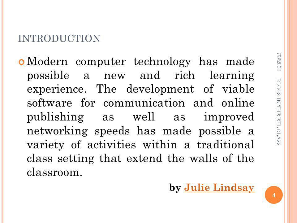 INTRODUCTION Modern computer technology has made possible a new and rich learning experience.