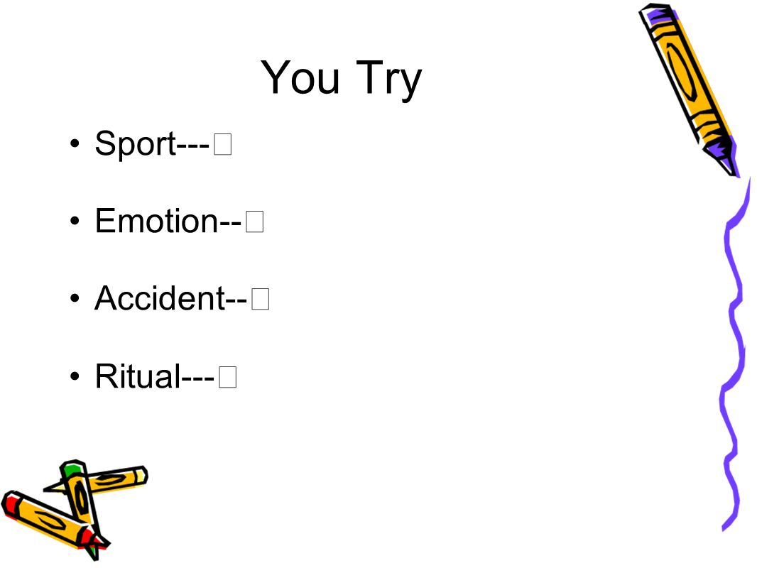 You Try Sport--- Emotion-- Accident-- Ritual---