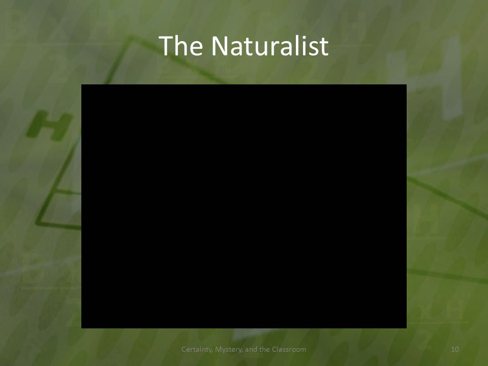 The Naturalist Certainty, Mystery, and the Classroom10