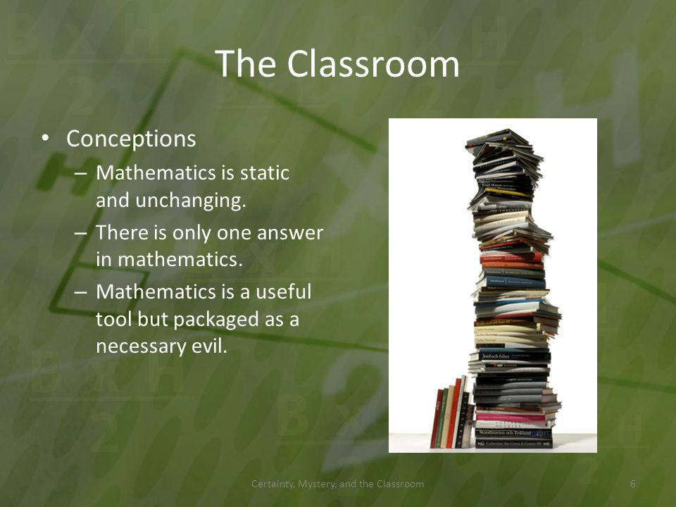 Questions Certainty, Mystery, and the Classroom57