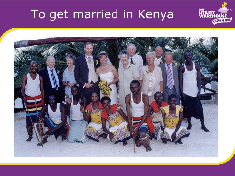 To get married in Kenya