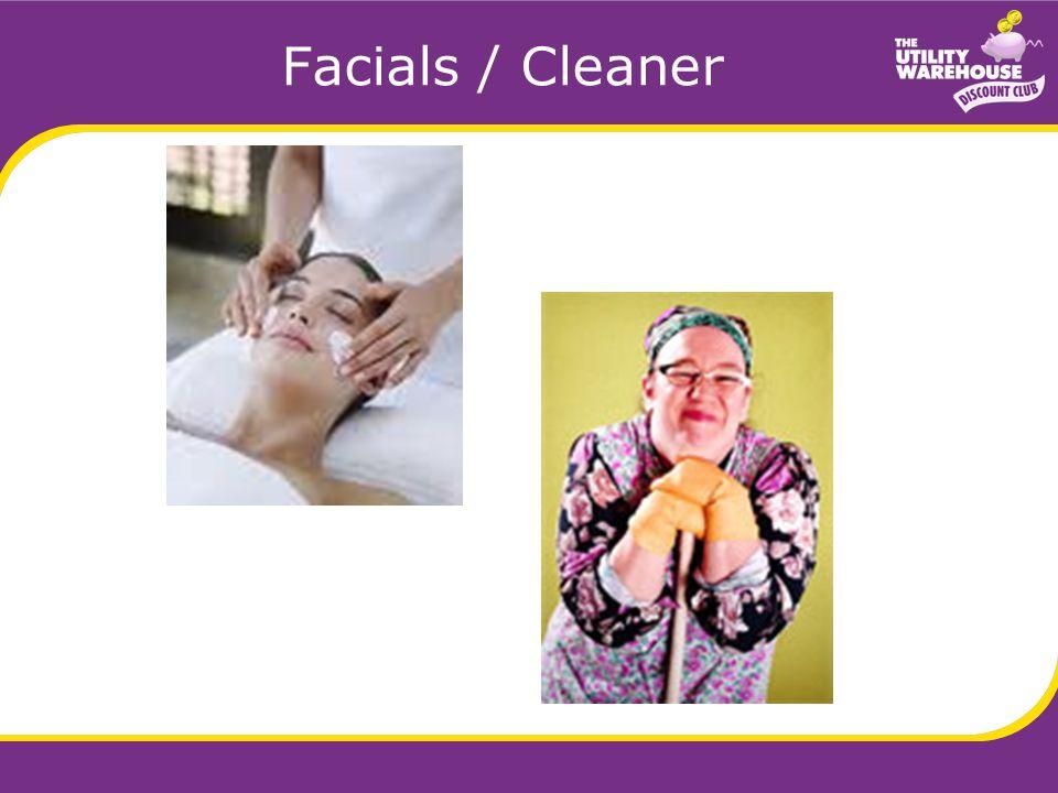 Facials / Cleaner