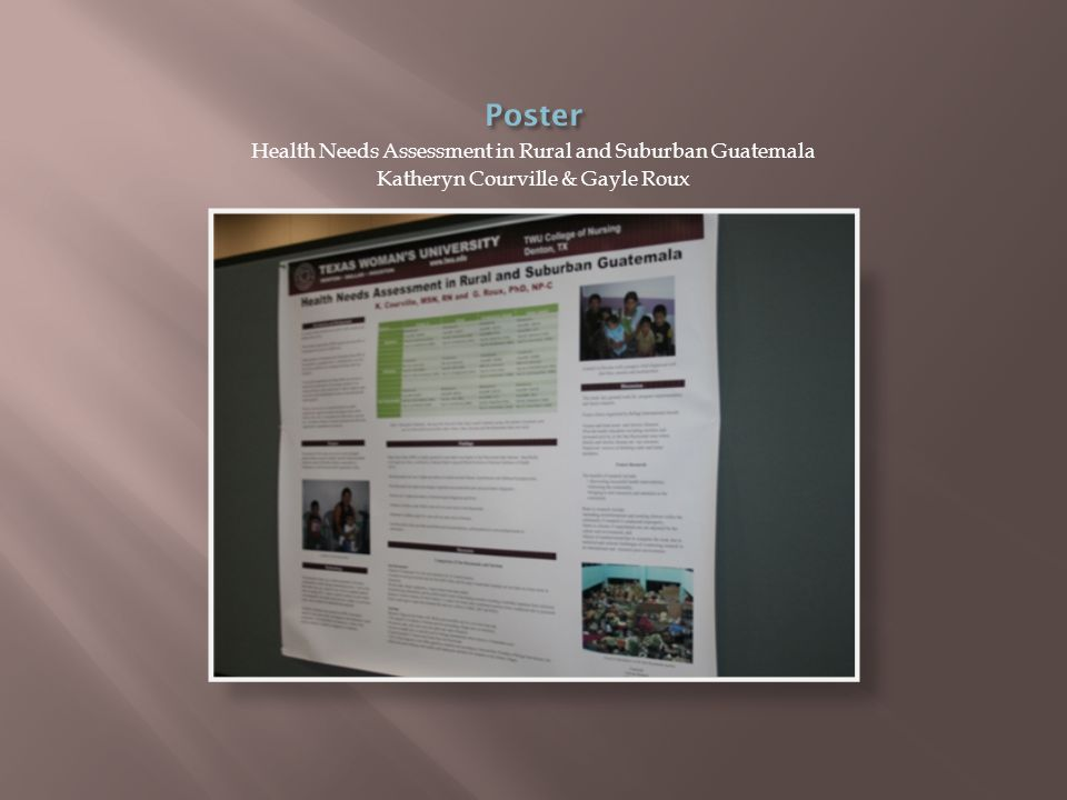 Health Needs Assessment in Rural and Suburban Guatemala Katheryn Courville & Gayle Roux