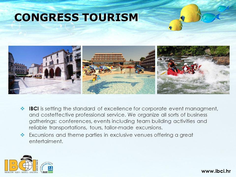 CONGRESS TOURISM IBCI is setting the standard of excellence for corporate event managment, and costeffective professional service.