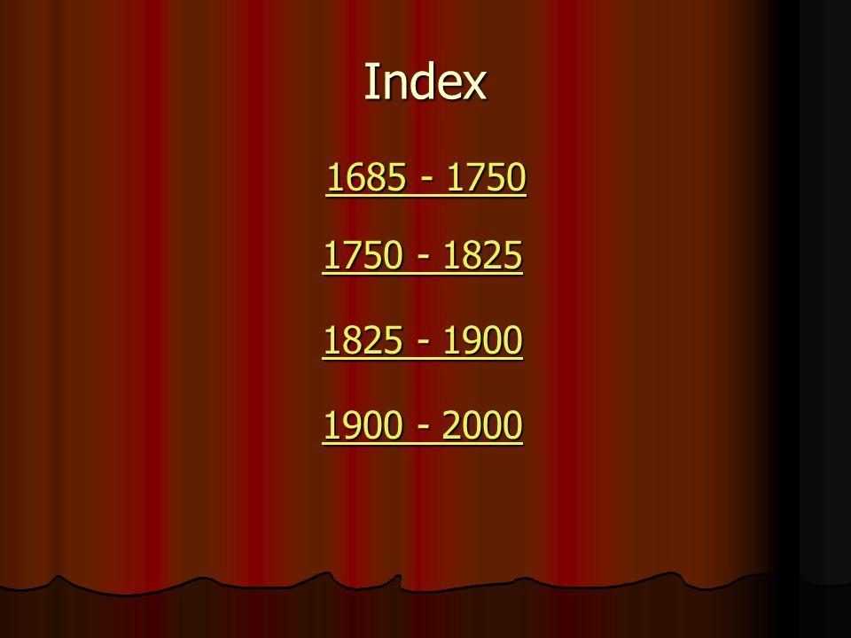 Index 1685 - 1750 1685 - 1750 - 1825 1750 - 1825 - 1900 1825 - 1900 - 2000 1900 - 2000