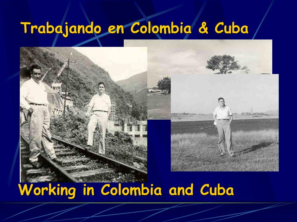 Trabajando en Colombia & Cuba Working in Colombia and Cuba