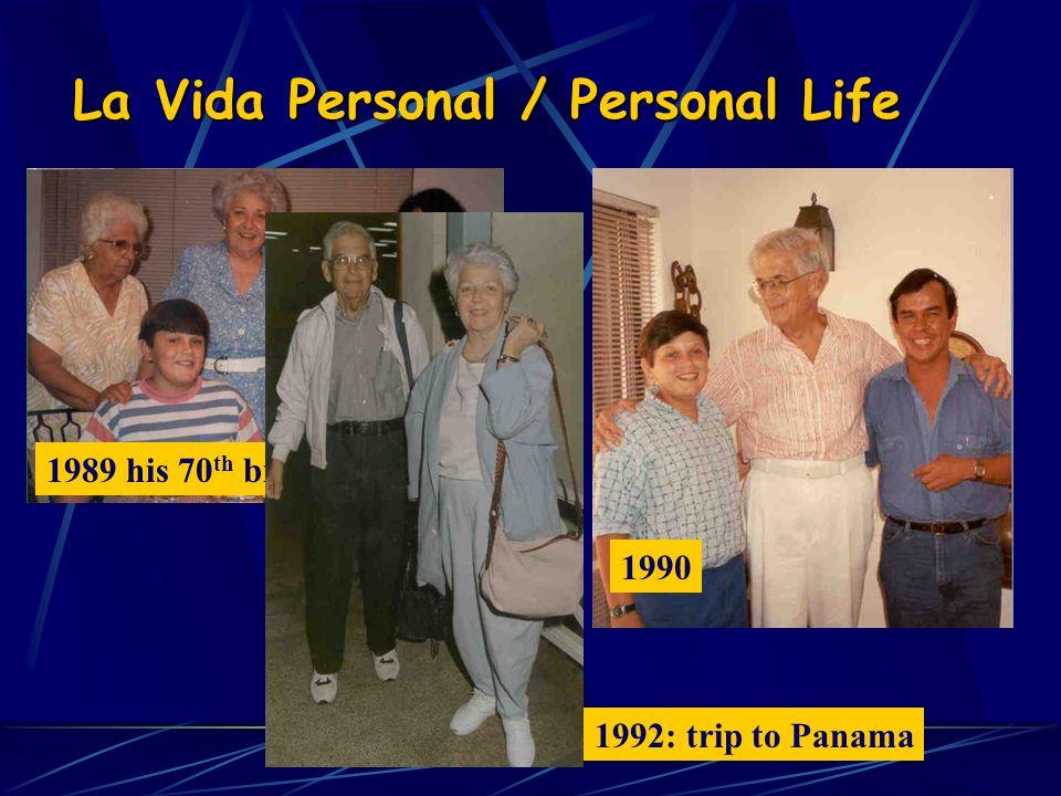 La Vida Personal / Personal Life 1989 his 70 th birthday 1992: trip to Panama 1990