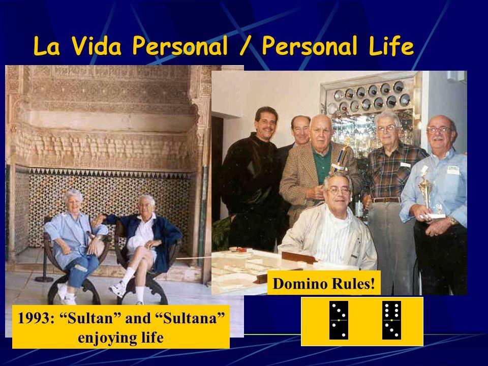 La Vida Personal / Personal Life 1993: Sultan and Sultana enjoying life Domino Rules!