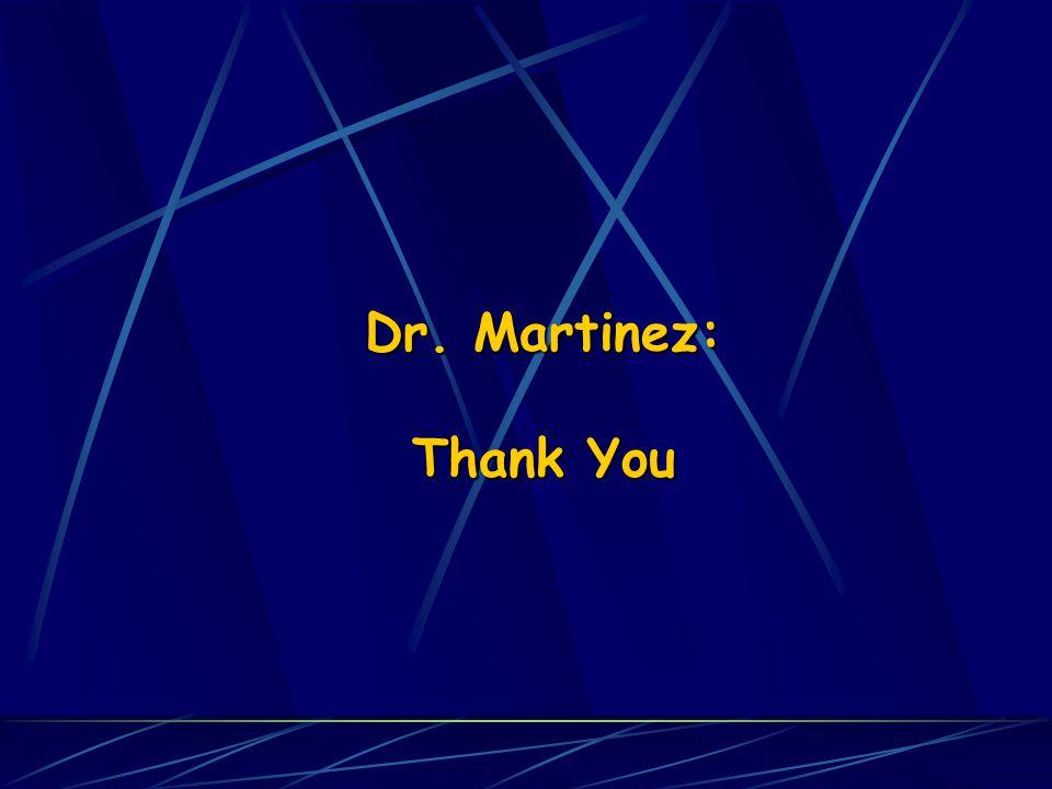 Dr. Martinez: Thank You