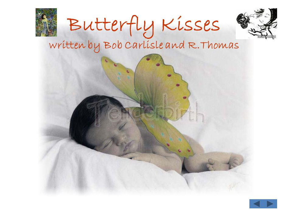 Butterfly Kisses written by Bob Carlisle and R.Thomas