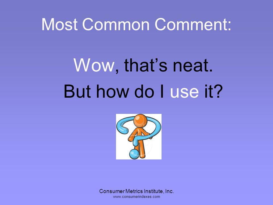 Consumer Metrics Institute, Inc. www.consumerindexes.com Recap Time