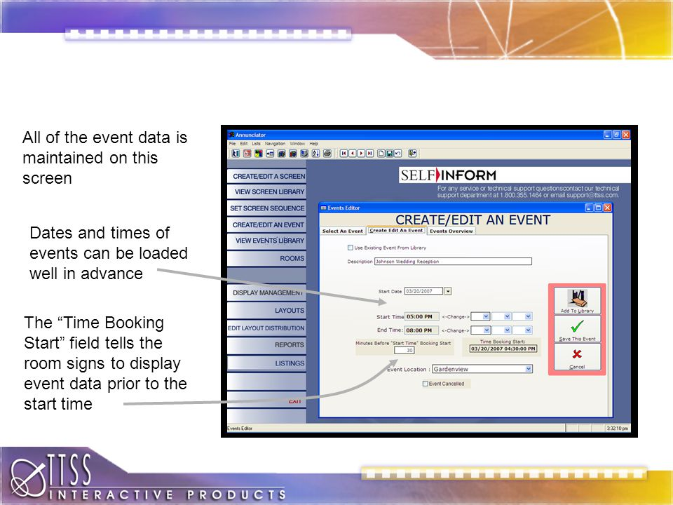 All of the event data is maintained on this screen Dates and times of events can be loaded well in advance The Time Booking Start field tells the room signs to display event data prior to the start time