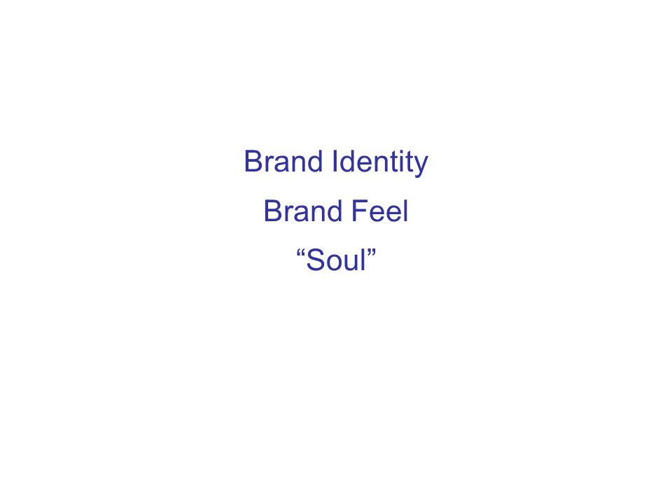Brand Identity Brand Feel Soul