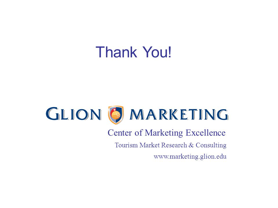 Center of Marketing Excellence Tourism Market Research & Consulting www.marketing.glion.edu Thank You!