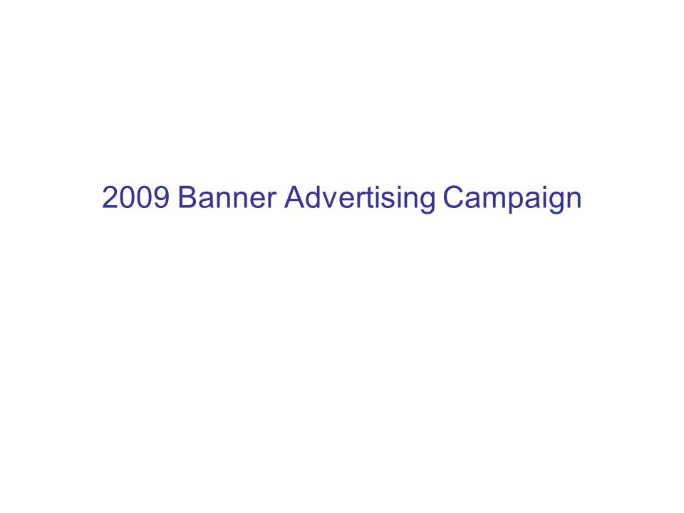 2009 Banner Advertising Campaign