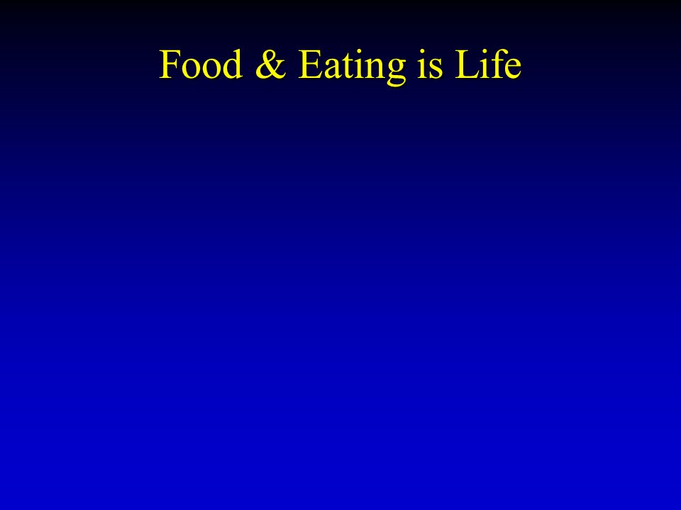 Food & Eating is Life
