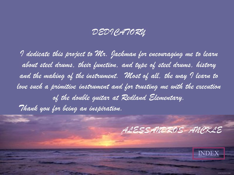 DEDICATORY I dedicate this project to Mr.