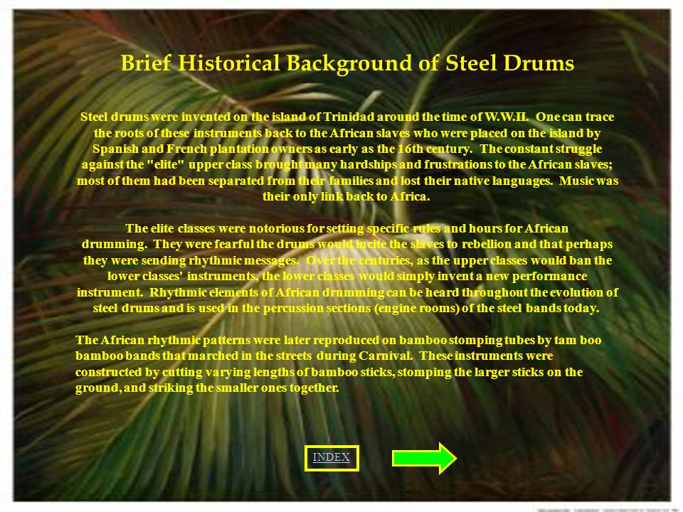 DEDICATORY I dedicate this project to Mr. Jackman for encouraging me to learn about steel drums, their function, and type of steel drums, history and