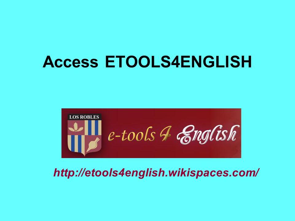 Access ETOOLS4ENGLISH http://etools4english.wikispaces.com/