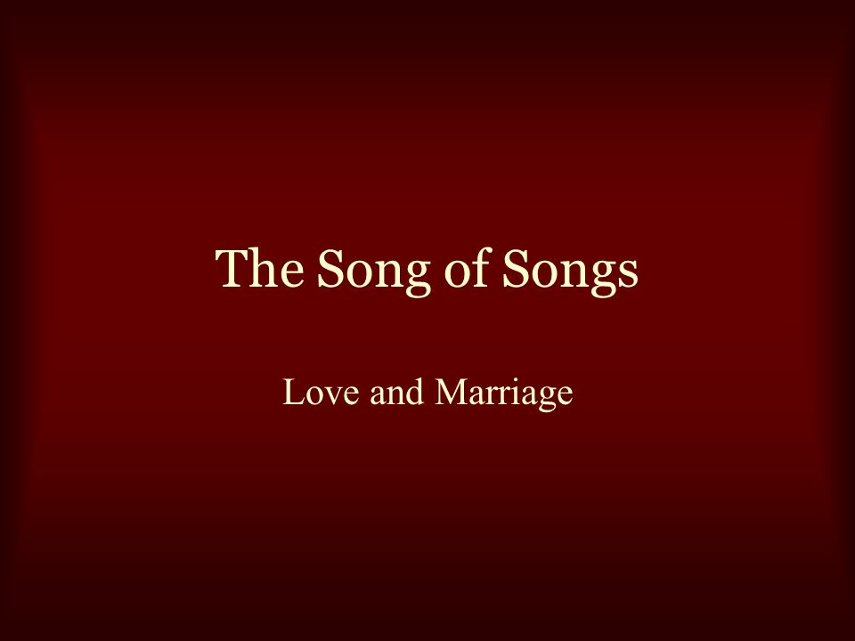 The Song of Songs Love and Marriage