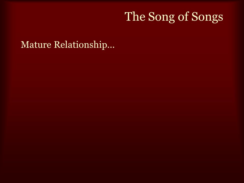The Song of Songs Mature Relationship...