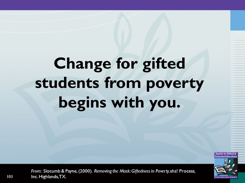 103 Change for gifted students from poverty begins with you.