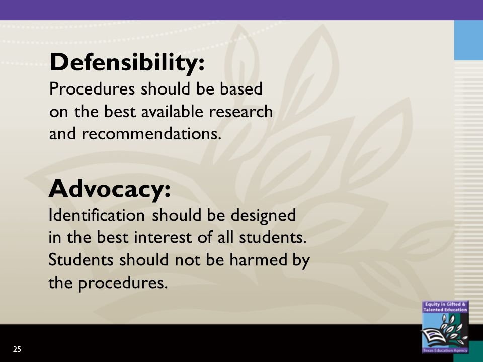 25 Defensibility: Procedures should be based on the best available research and recommendations.