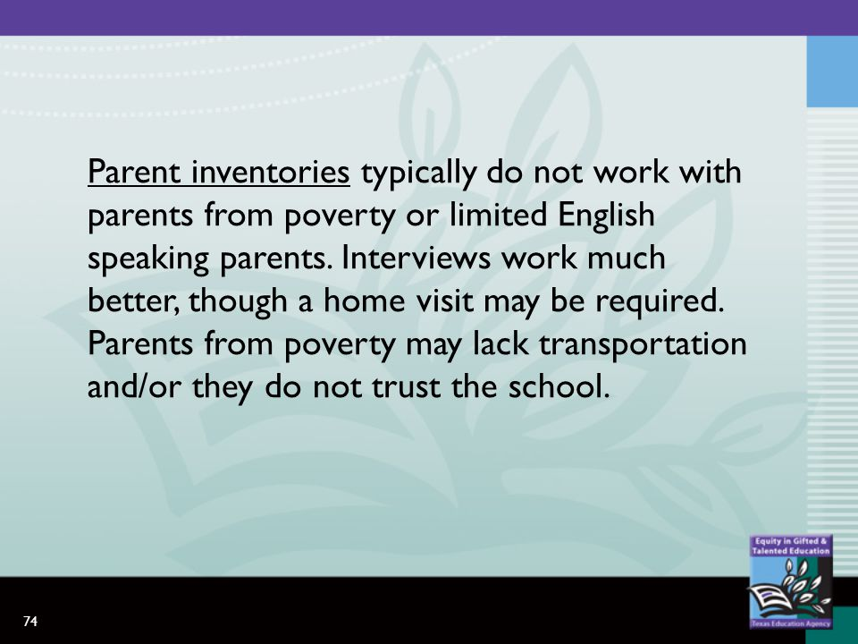 74 Parent inventories typically do not work with parents from poverty or limited English speaking parents.