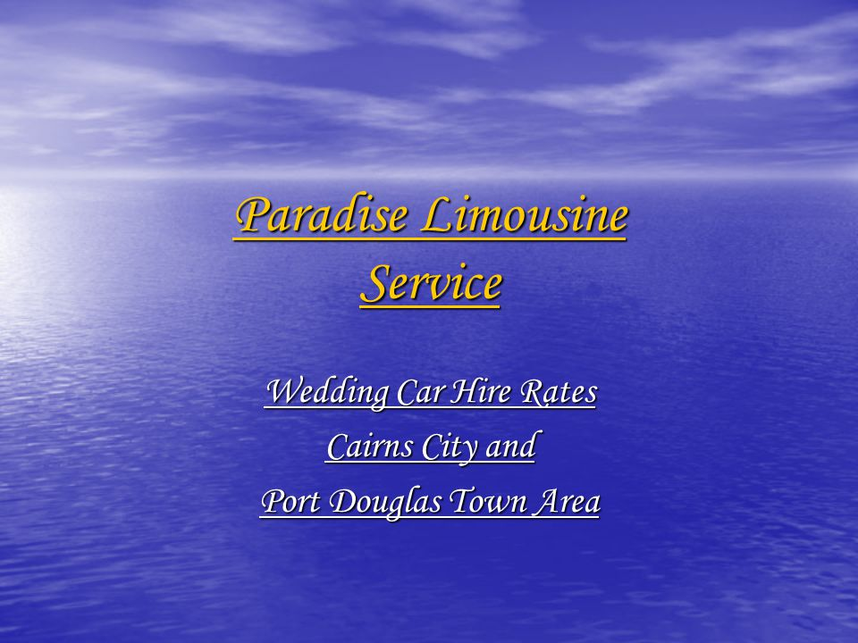 Paradise Limousine Service Wedding Car Hire Rates Cairns City and Port Douglas Town Area