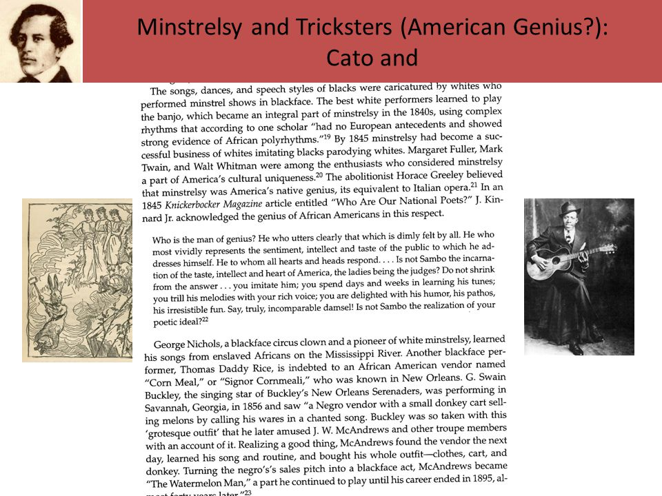 Minstrelsy and Tricksters (American Genius?): Cato and